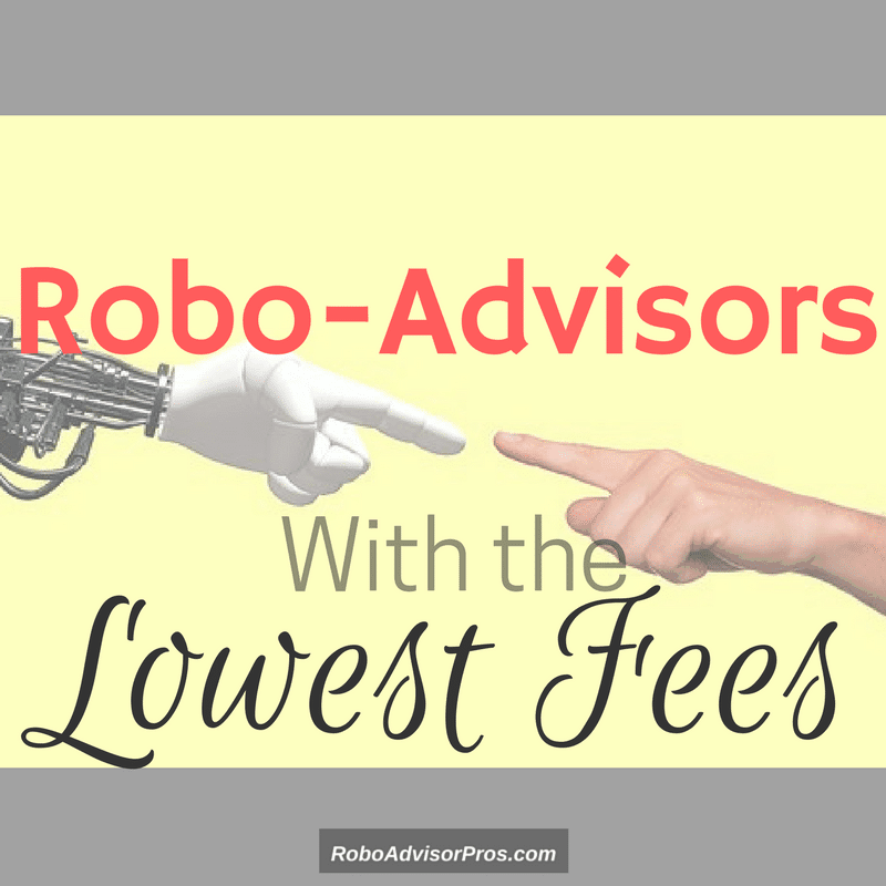 6 Robo-Advisors With the Lowest Fees – Info You Need to Know