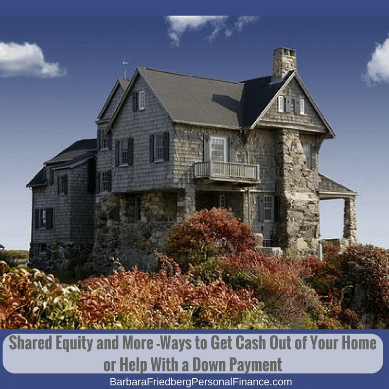 shared equity and more ways to get down payment help and cash out of your home.