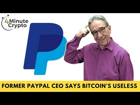 Former PayPal CEO Says Bitcoin Is Useless as a Payment Method