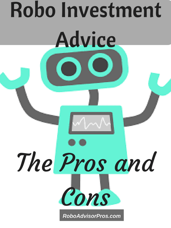 Robo Investment Advice: The Pros and Cons