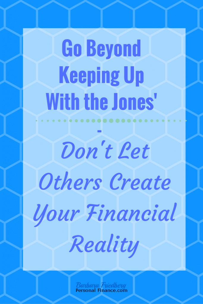 Go Beyond Keeping Up With the Jones' – Change Your Peception, Change Your Net Worth