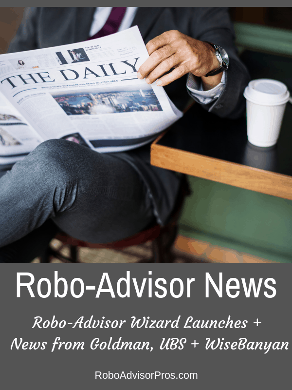 Robo-Advisor News December 2018 – Robo-Advisor Wizard Launches!