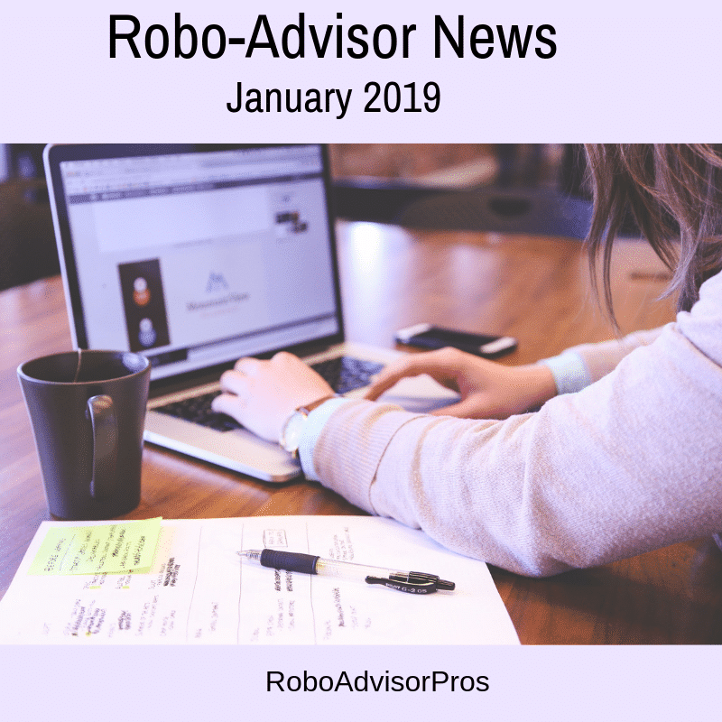 January 2019 Robo-Advisor News
