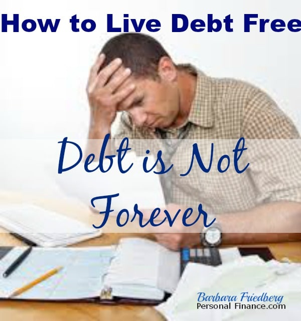Debt is Not Forever-How to Live Debt Free