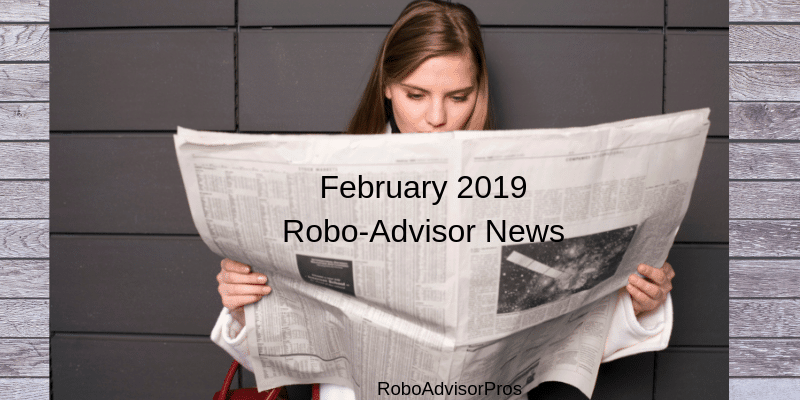 February 2019 Robo-Advisor News – Wealthfront, Bonds + More
