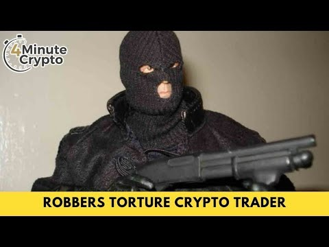 Robbers Gruesomely Torture Crypto Trader