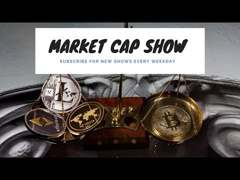 The Market Cap Show for 2/8/19
