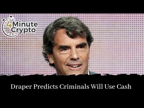 Tim Draper Predicts Only Criminals Will Use Cash in Five Years
