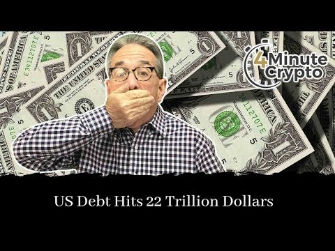 US Debt Hits 22 Trillion Dollars And That is Why Bitcoin Matters