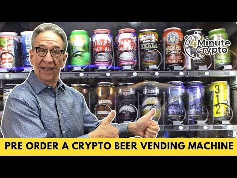 You Can Now Pre Order A Crypto Beer Vending Machine
