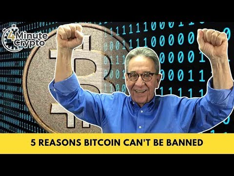5 Reasons Bitcoin Can't Be Banned