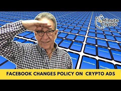 Facebook Changes Its Policy on Crypto Related Ads