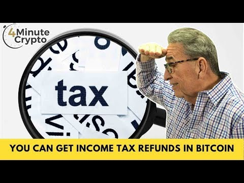 You Can Now Income Tax Refunds in Bitcoin