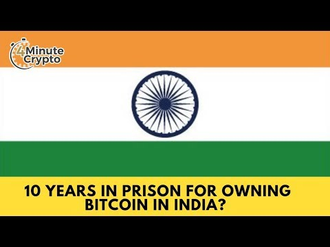 10 Years In Prison For Owning Bitcoin in India?