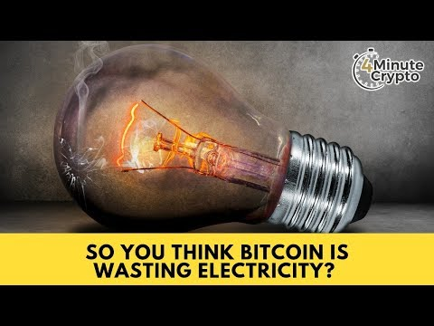 So You Think Bitcoin Is Wasting Electricity?