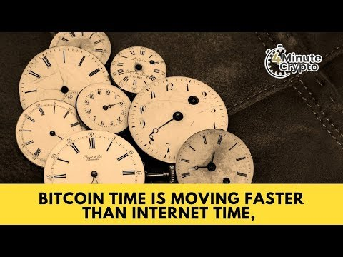 Bitcoin Time is Faster Than Internet Time