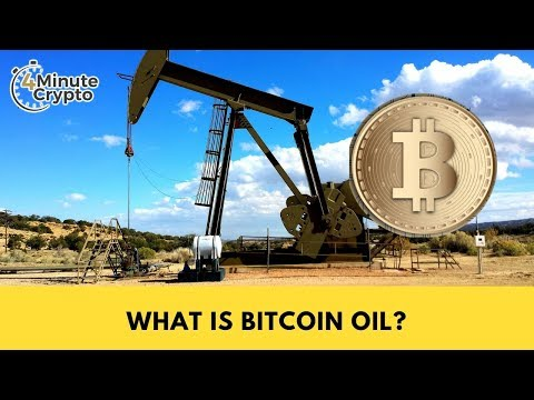 What Is Bitcoin Oil?