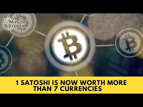 1 Satoshi Is Now Worth More Than 7 Currencies