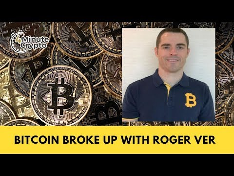 Bitcoin Broke Up With Roger Ver