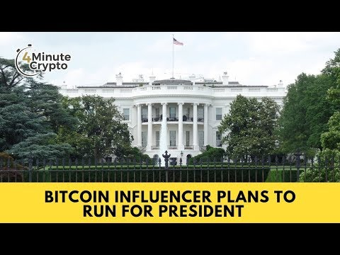 Bitcoin Influencer Plans To Run For President