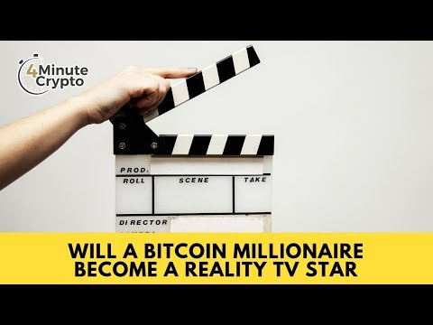 Will A Bitcoin Millionaire Become A Reality TV Star?