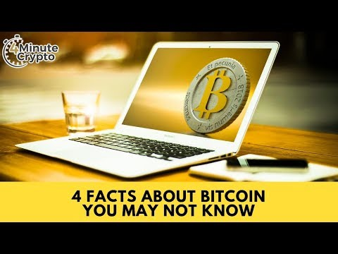 4 Facts About Bitcoin You May Not Know
