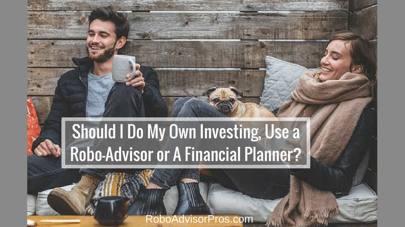 Robo-Adviser vs Financial Advisor v DIY investing