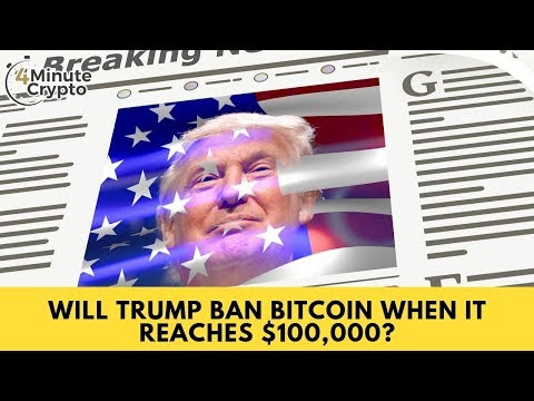 Will Trump Ban Bitcoin When It Reaches $100,000?