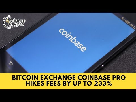 Bitcoin Exchange Coinbase Pro Hikes Fees By Up To 233