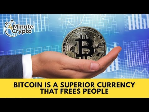 Bitcoin is a Superior Currency That Frees People