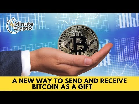 A New Way To Send And Receive Bitcoin As a Gift
