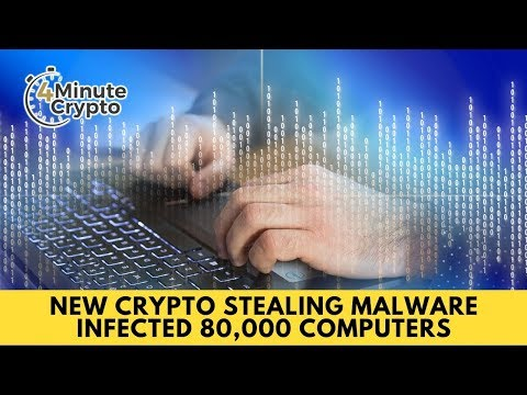 New Crypto Stealing Malware Infected 80,000 Computers