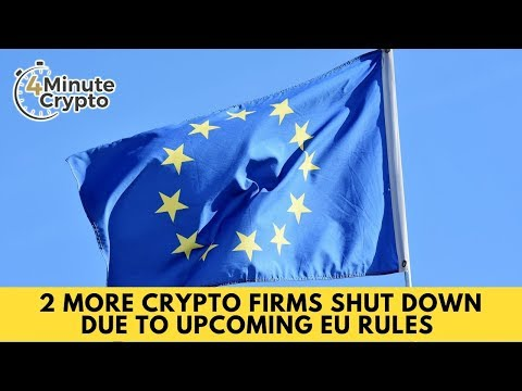 2 More Crypto Firms Shut Down Due to Upcoming EU Rules