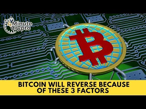 Bitcoin Will Reverse Because of These 3 Factors