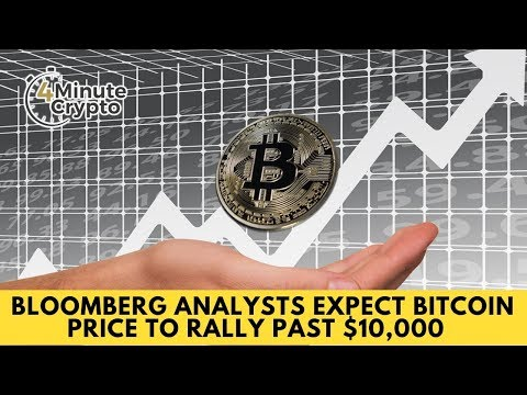 Bloomberg Analysts Expect Bitcoin Price to Rally Past $10,000