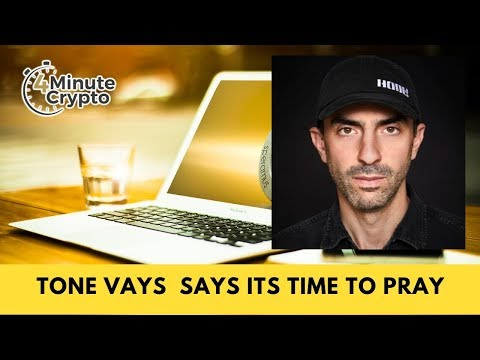 Tone Vays Says Its Time to Pray