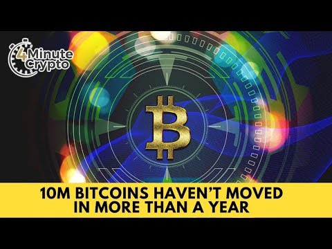 10M Bitcoins Haven't Moved in More Than a Year