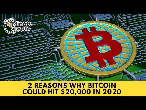 2 Reasons Why Bitcoin Could Hit $20,000 in 2020