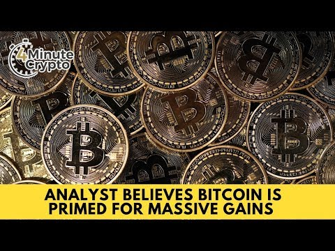 Analyst Believes Bitcoin is Primed for Massive Gains