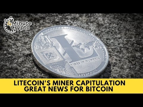 Litecoin's Miner Capitulation Great News for Bitcoin