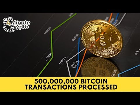 500,000,000 Bitcoin Transactions Processed