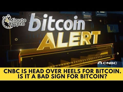 CNBC Is Head Over Heels for Bitcoin Is It a Bad Sign for Bitcoin?