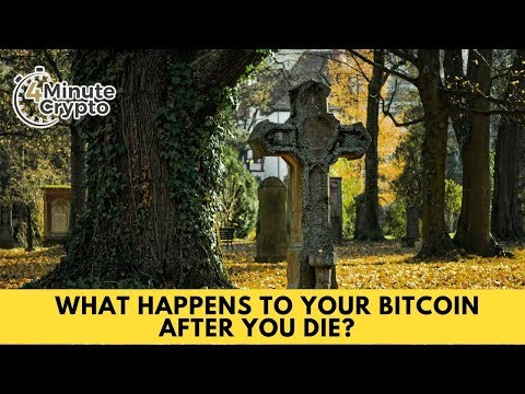 What Happens To Your Bitcoin After You Die?