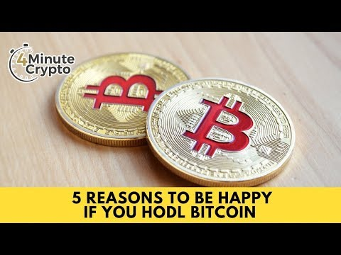 5 Reasons to Be Happy if You HODL Bitcoin