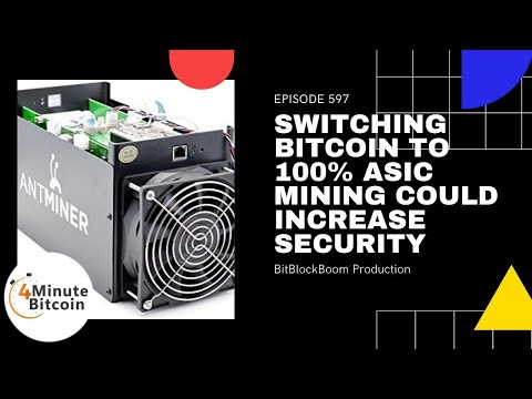 100% ASIC Mining Of Bitcoin Could Increase Security
