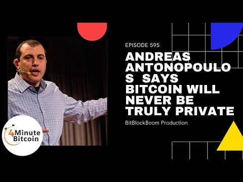 Andreas Antonopoulos Says Bitcoin Will Never Be Truly Private