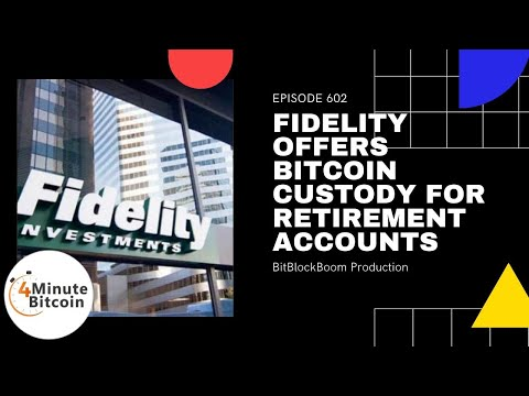 Fidelity Offers Bitcoin Custody for Retirement Accounts