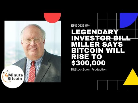 Legendary Investor Bill Miller Says Bitcoin Will Rise to $300,000