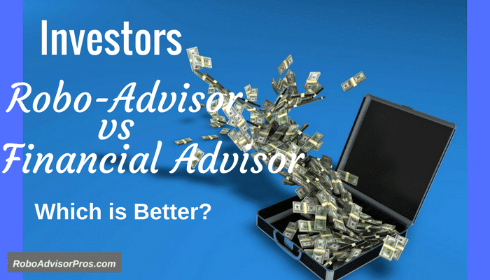 Robo-Advisor vs Financial Advisor – Which is Best?