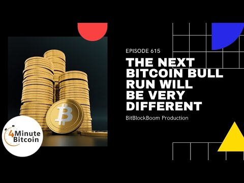 The Next Bitcoin Bull Run Will Be Very Different